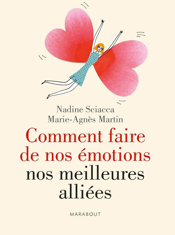 Livre de Nadine Sciacca, comment faire de nos émotions nos meilleures alliées.